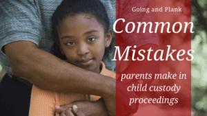 Lancaster Child Custody Lawyer Shares 5 Common Mistakes