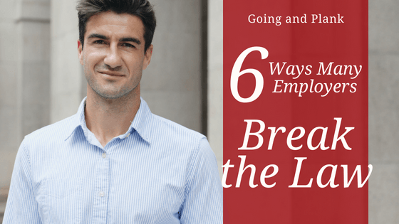 6 ways Many Employers Break the law (and What You can do About it)