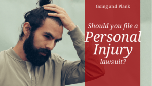 What is a Personal Injury Lawsuit? And Should You File one?