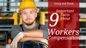 9 Important Facts About Workers' Compensation