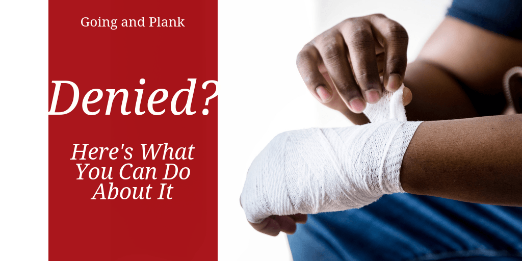 Your Workers' Comp Claim has Been Denied. What do You do Next?