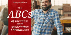 Starting a New Business or Organization? Make Sure You Know Your ABCs.