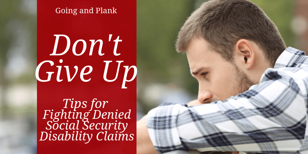 Don't Give Up: Tips for Fighting a Denied Social Security Disability Claim