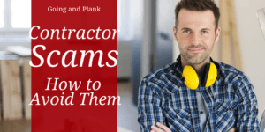 Common Home Contractor Scams and How to Avoid Them (and What to Do if they Happen to You)
