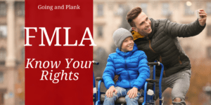 Family and Medical Leave Act: Know Your Rights