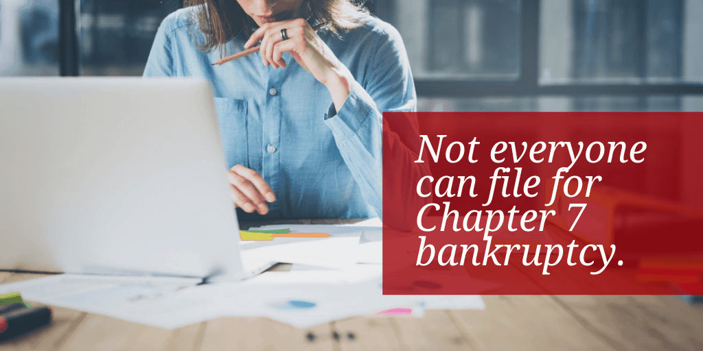 not-everyone-can-file-for-chapter-7-bankruptcy-Lancaster-County-Pennsylvania