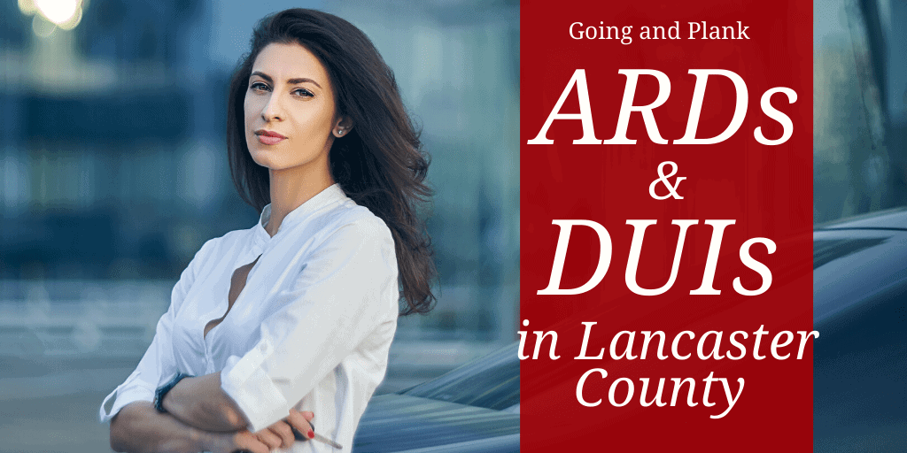 DUI and ARD: How ARDs Work in Lancaster County