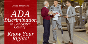 Disability Discrimination in Lancaster County: Know Your Rights in the Workplace