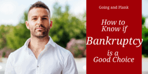 Bankruptcy: How to Know if it's a Good Choice
