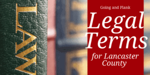 Business Law – Common Legal Terms Lancaster Businesses and Associations Need to Know
