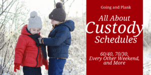 All About Custody Schedules: 60/40, 70/30, Every Other Weekend, and More
