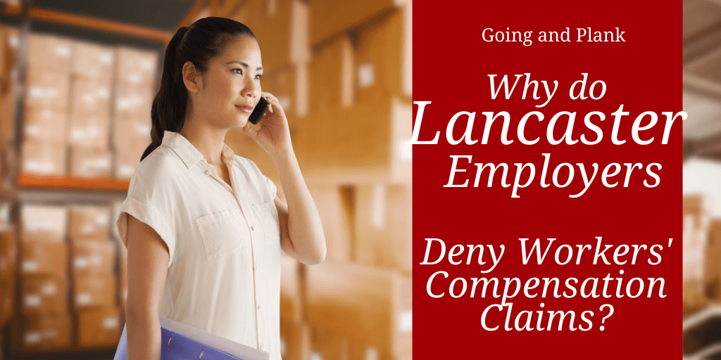 Why do Lancaster County Employers Deny Workers' Comp Claims?