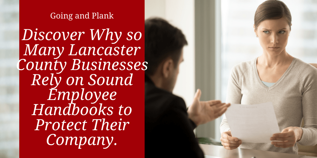 Discover Why so Many Lancaster County Businesses Rely on Sound Employee Handbooks to Protect Their Company.