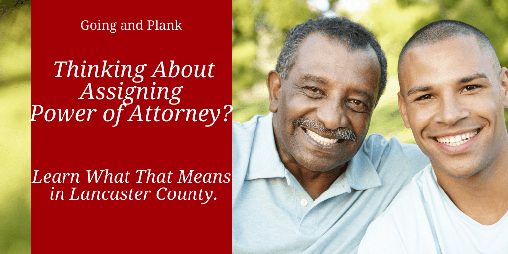 Thinking About Assigning Power of Attorney? Learn What That Means in Lancaster County.