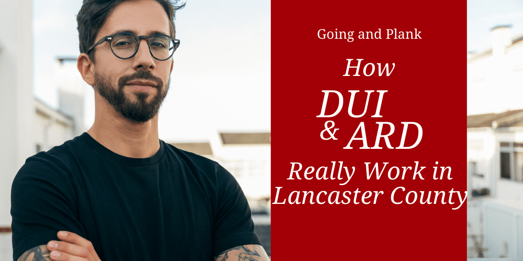 We Reveal How DUIs and ARDs Actually Work in Lancaster County.
