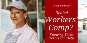 Worried About Filing for Workers' Compensation? Knowing These Terms can Help.